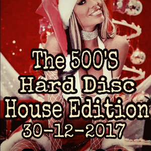 The 500's Hard disc House Edition 30-12-2017  Mohamed arafat