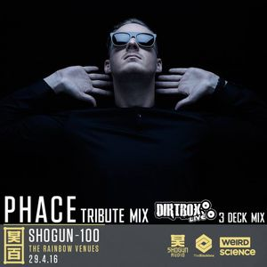 PHACE Tribute- 3 Deck Mix by Dirtbox