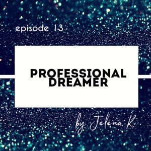 PROFESSIONAL DREAMER episode 13 10/10/19 1 year