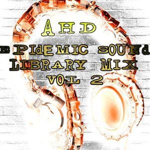 Epidemic Sound Library Mix Vol. 2 (AHD Remix)