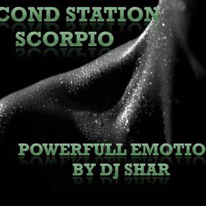 Second Station: Scorpio Powerfull Emotions By DJ Shar