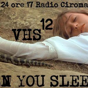 """Ri-ascolta """"When you sleep"""", la puntata #12 di VHS (il cinema come non l'avete mai sentito)"""