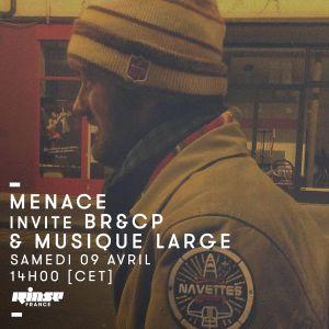 Menace Invite BR&CP & Musique Large - 09 Avril 2016