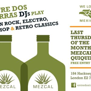 Entre Dos Tierras Club London DJs @ Mezcaleria Quiquiriqui mix 2012