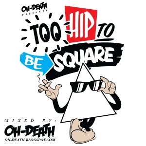 Too Hip To Be Square 2010 (Mixed By Oh-Death)