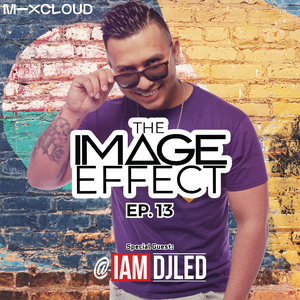 The Image Effect EP. 13 feat. DJ LED (Indianapolis)