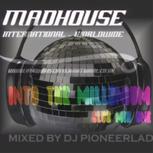 MADHOUSE : INTO THE MILLENNIUM CLUB MIX 1