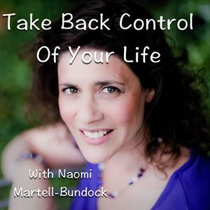 Take Back Control Of Your Life #003 - Take Back Control Of Your Body