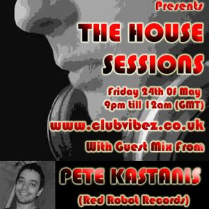 Lex loofah's HOUSE SESSIONS with Pete Kastanis Guest Mix - Club Vibez 24/ 05/13