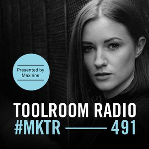 Toolroom Radio EP491 - Presented by Maxinne