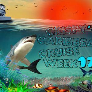 Crispy's Caribbean Cruise Episode 17