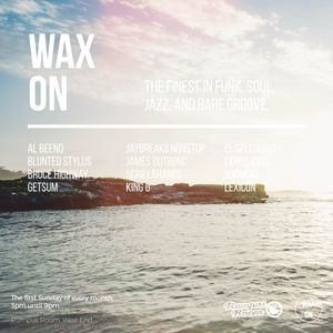 Wax On 16 - 05.06.2016 - 02 - Lexicon