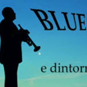 25.11.11 Blues & Dintorni (PODCAST)