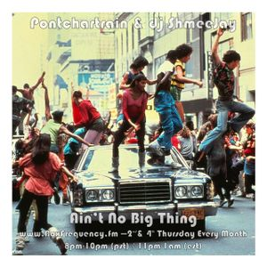 Pontchartrain & dj ShmeeJay - Ain't No Big Thing - 2017-12-14
