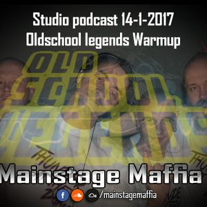 Mainstage Maffia - Studio podcast 14-1-2017 Oldschool Legends Warmup