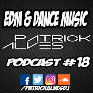 PodCast Patrick Alves #18 Deep House & EDM