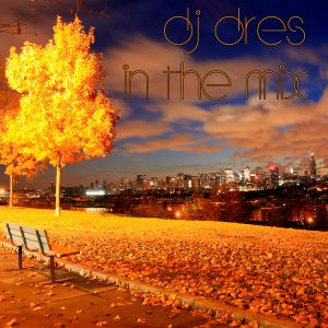 DJ DRES - IN THE MIX (September 29th 2015)