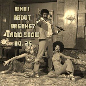 WhatAboutBreaks? No. 25