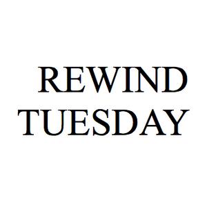 REWIND TUESDAY 023