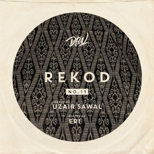 REKOD #11 - Uzair Sawal (fono/Public School/Ronggeng Sound System, KL) - Hosted by ERI