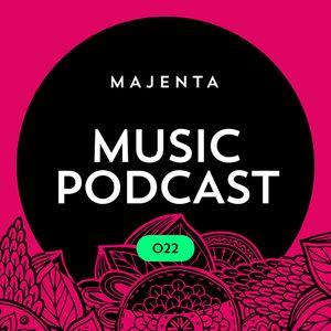 MAJENTA - Music Podcast #22 (10.08.2015)