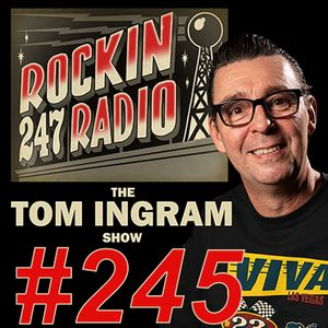 Tom Ingram Show #245