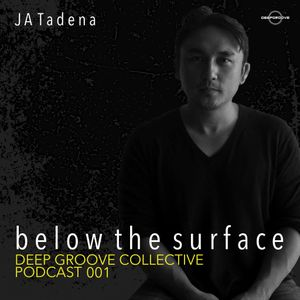 Deepgroove Collective Podcast 001: JA Tadena