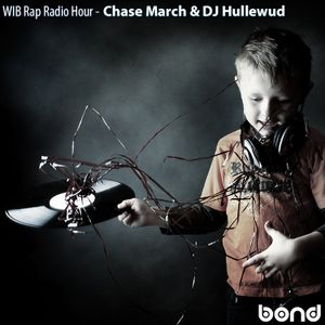 WIB Rap Radio Hour - Chase March and DJ Hullewud