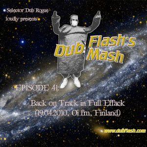 Dub Flash's Dub Mash Episode 41: Back on Track in Full Effack