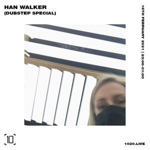 Han Walker   Dubstep Special - 16th February 2021