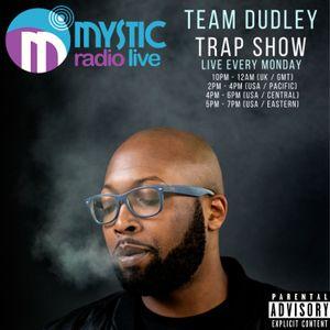 #TeamDudley Trap Show - Mystic Radio Live - July 10th 2017