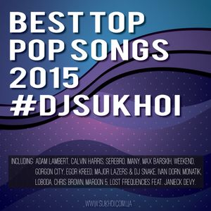 V.A. - Best Top Pop Songs 2015 (Mix by Dj Sukhoi)