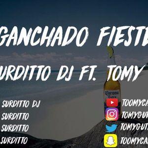 SURDITTO DJ - ENGANCHADO FIESTERO FT TOMY DJ & VARIOS ARTISTAS