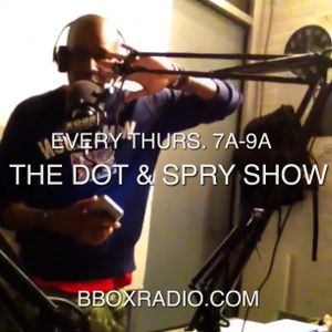 The Dot & Spry Show Episode 20
