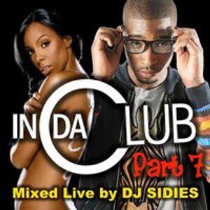 In Da Club part 4 - Mixed by DJ Sidies