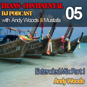 TRANS - CONTINENTAL PODCAST 5 - ANDY WOODS Residents Mix