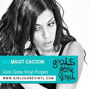 Magit Cacoon :: Exclusive Girls Gone Vinyl Mix