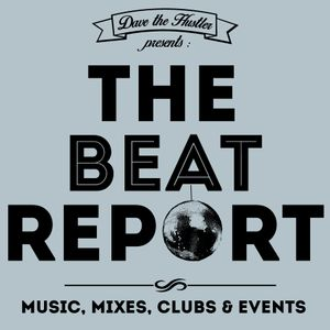 The Beat Report - Episode 4 (04/28/2014) - Hosted and mixed by Dave The Hustler