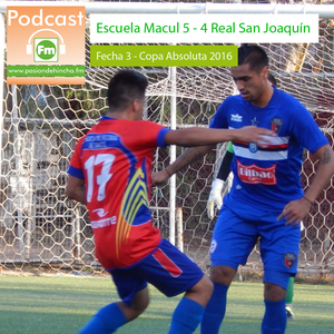 Pasión de Hincha FM - Copa Absoluta 2016 / Fecha 5 : Escuela Macul vs Real Juventud San Joaquín