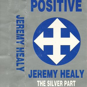 Jeremy Healy - The Silver Part [Positive] Part 1