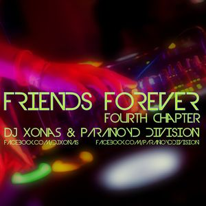 Friends Forever (fourth chapter) with Paranoyd Division