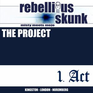 RebelliousSkunk_Project1stAct_2005