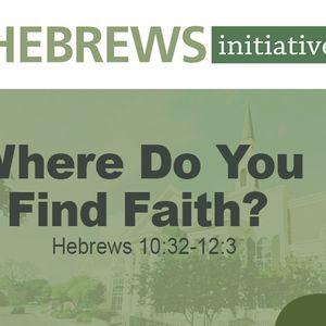 THE HEBREWS INITIATIVE: Where Do You Find Faith?  (Audio)
