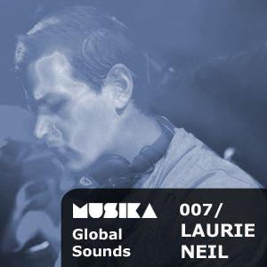 Musika Global Sounds 007 // Laurie Neil