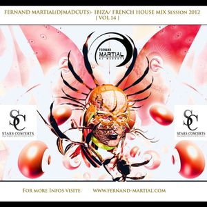 FERNAND MARTIAL(DJMADCUTS)- IBIZA/ FRENCH HOUSE MIX Session 2012 VOL.14(Free Download)