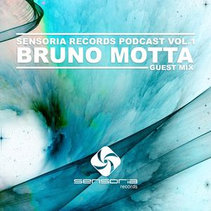 Sensoria Records Podcast VOL.1 - Bruno Motta - Guest Mix