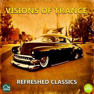 Visions of Trance - Refreshed Classics