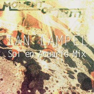 Ian Lampel (Metis, Kif) - Sol En Acuario Dj Set
