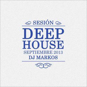 Sesión Deep House Septiembre 2013 - Dj Markos - Parte 1