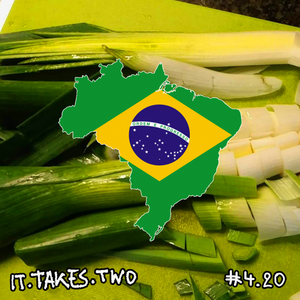 it.takes.two #4.20: Brasil for ever
